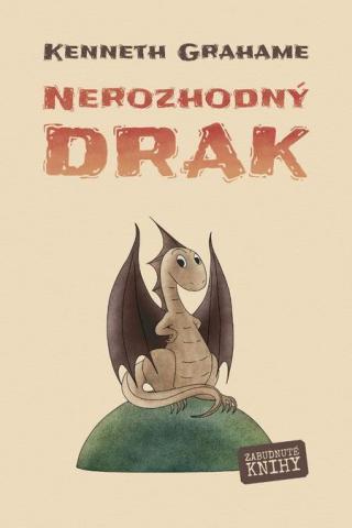 Nerozhodný drak - Grahame Kenneth [E-kniha]